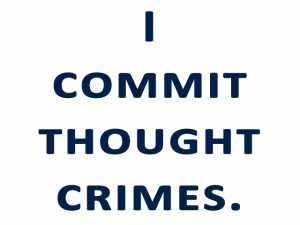 I commit thought crimes